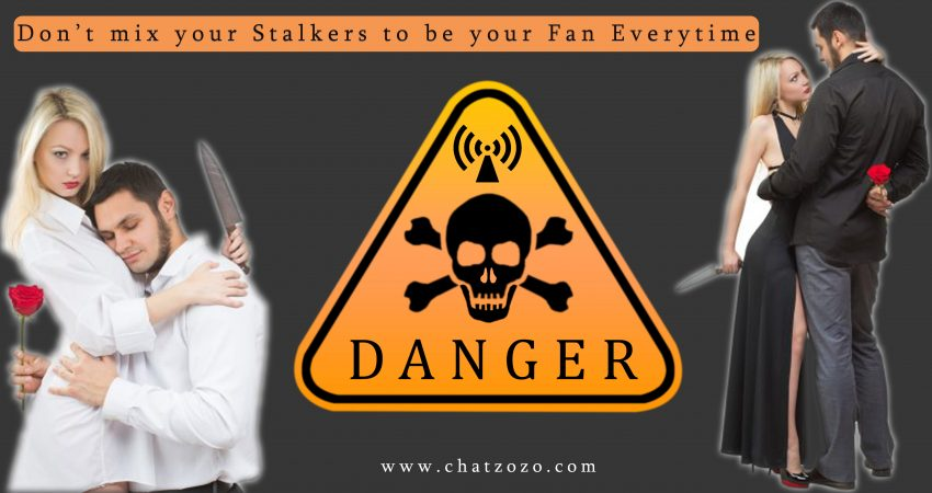 dont mix your stalkers to be your fan everytime