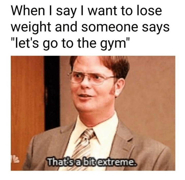 mobile_when-i-say-i-want-to-lose-weight-and-people-tell-me-go-to-the-gym.jpg